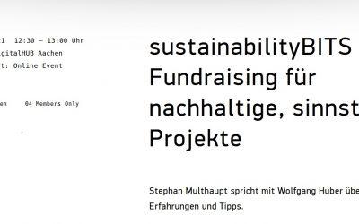 """sustainabilityBITS die Zweite: """"Fundraising für nachhaltige, sinnstiftende Projekte"""""""